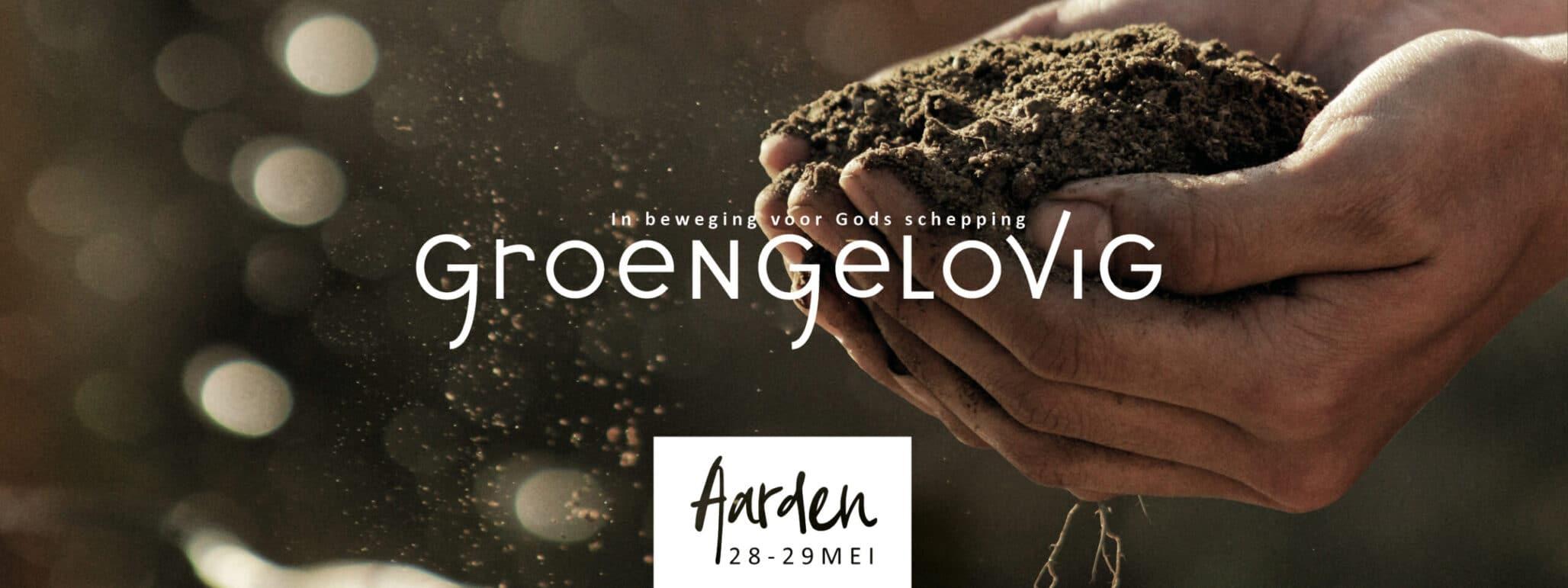 28 en 29 mei: GroenGelovig, christelijke evenement over duurzaam leven